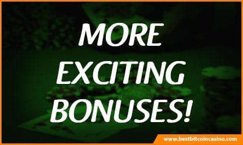 More Bitcoin Casino Bonuses