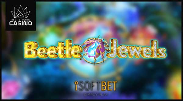 iSoftBet Launches Beetle Jewels Slot with Promo